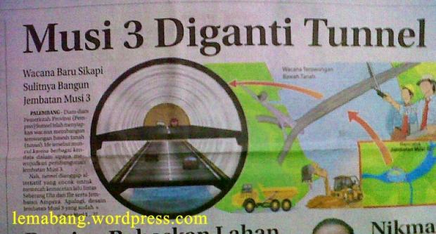 Musi III Diganti Tunnel